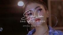 Syahiba - Dag Dig Dug Der (Official Music Video)