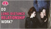 How To Make Long Distance Relationships Work? | BEST LONG-DISTANCE RELATIONSHIP ADVICE