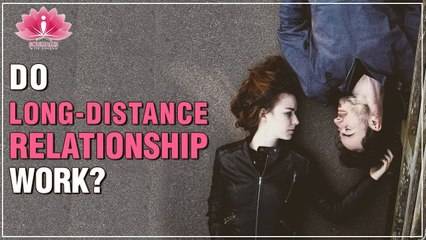 How To Make Long Distance Relationships Work?   BEST LONG-DISTANCE RELATIONSHIP ADVICE