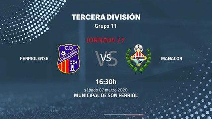 Previa partido entre Ferriolense y Manacor Jornada 27 Tercera División
