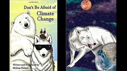 "Illustrated Children's Book - ""Don't Be Afraid Of Climate Change"""