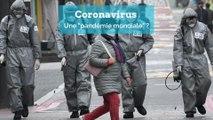 "Coronavirus: une ""pandémie mondiale"" ?"