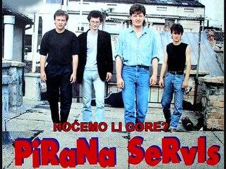 PIRANA SERVIS - Hoćemo li gore (1988)