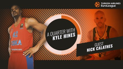 A Quarter with Kyle Hines and special guest Nick Calathes!