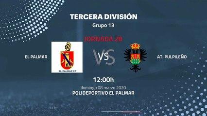 Previa partido entre El Palmar y At. Pulpileño Jornada 28 Tercera División