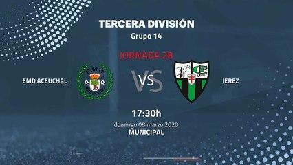 Previa partido entre EMD Aceuchal y Jerez Jornada 28 Tercera División