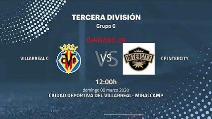 Previa partido entre Villarreal C y CF Intercity Jornada 28 Tercera División