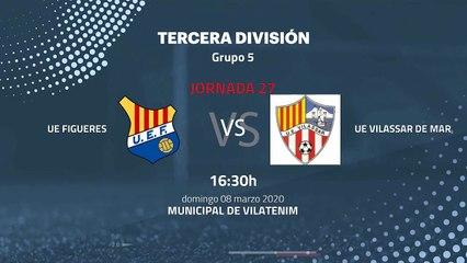 Previa partido entre UE Figueres y UE Vilassar de Mar Jornada 27 Tercera División