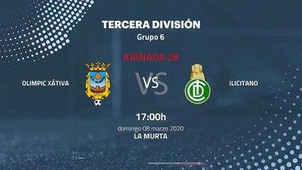 Previa partido entre Olimpic Xátiva y Ilicitano Jornada 28 Tercera División