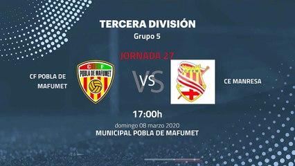 Previa partido entre CF Pobla de Mafumet y CE Manresa Jornada 27 Tercera División