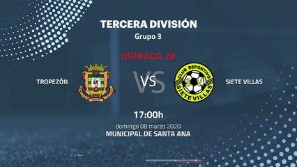 Previa partido entre Tropezón y Siete Villas Jornada 28 Tercera División