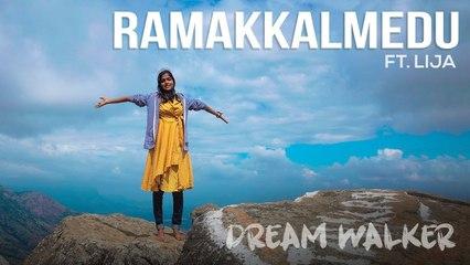 Ramakkalmedu Ft. Lija | Dream Walker | Let's Dream Let's Walk