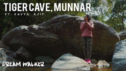 Tiger Cave Munnar Ft Kavya Ajit | Dream Walker | Let's Dream Let's Walk