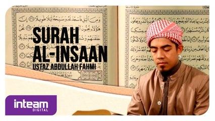Ustaz Abdullah Fahmi • Surah al-Insaan   سورة الإنسان