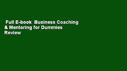 Full E-book  Business Coaching & Mentoring for Dummies  Review
