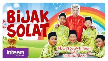 Syah Inteam & Shoutul Fikrah • Bijak Solat