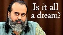 Is it all a dream? || Acharya Prashant (2018)