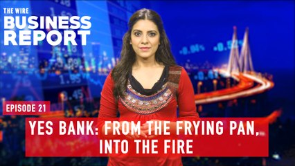 Yes Bank: From the Frying Pan,  into the Fire