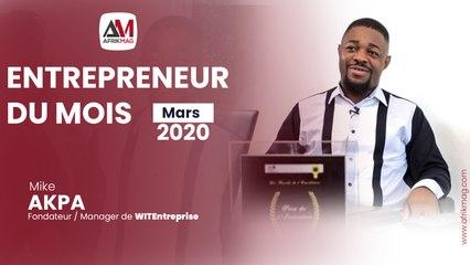Mike AKPA : Fondateur / Manager de WIT Entreprise | Entrepreneur du Mois (Mars)