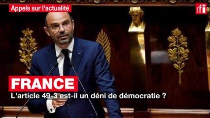 France : l'article 49-3 est-il un déni de démocratie ?