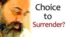 aDo we have the choice to surrender? || Acharya Prashant (2016)