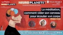 Neuroplanète 2020 - La méditation, comment vider son cerveau pour écouter son corps