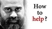 How to help a loved one? || Acharya Prashant (2016)