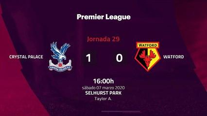 Resumen partido entre Crystal Palace y Watford Jornada 29 Premier League