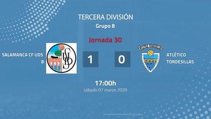Resumen partido entre Salamanca CF UDS B y Atlético Tordesillas Jornada 30 Tercera División