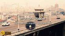 Wuhan Drone  - Impact Quarantined (Coronavirus Outbreak)