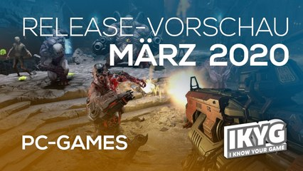 Games-Release-Vorschau - März 2020 - PC