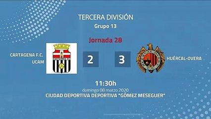 Resumen partido entre Cartagena F.C. UCAM y Huércal-Overa Jornada 28 Tercera División