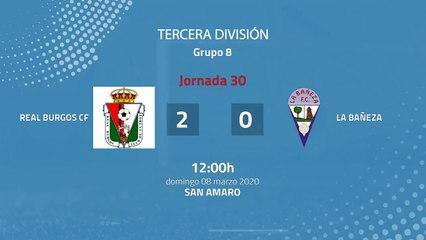 Resumen partido entre Real Burgos CF y La Bañeza Jornada 30 Tercera División