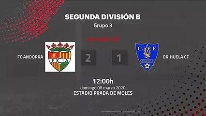 Resumen partido entre FC Andorra y Orihuela CF Jornada 28 Segunda División B