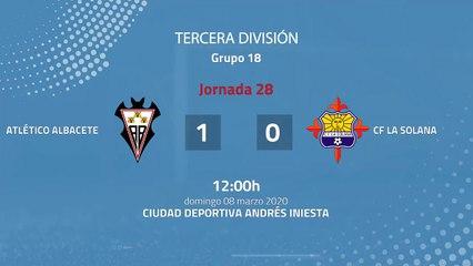 Resumen partido entre Atlético Albacete y CF La Solana Jornada 28 Tercera División