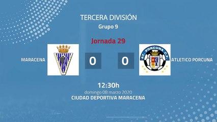Resumen partido entre Maracena y Atletico Porcuna Jornada 29 Tercera División