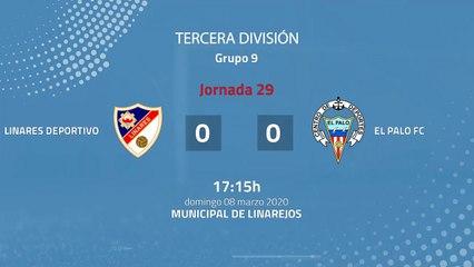 Resumen partido entre Linares Deportivo y El Palo FC Jornada 29 Tercera División