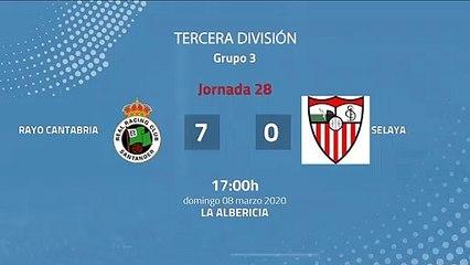 Resumen partido entre Rayo Cantabria y Selaya Jornada 28 Tercera División