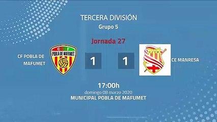 Resumen partido entre CF Pobla de Mafumet y CE Manresa Jornada 27 Tercera División