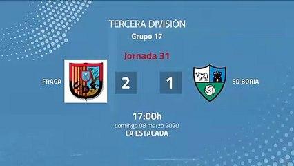 Resumen partido entre Fraga y SD Borja Jornada 31 Tercera División