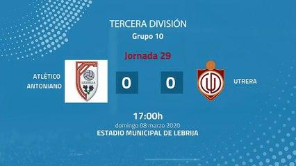 Resumen partido entre Atlético Antoniano y Utrera Jornada 29 Tercera División
