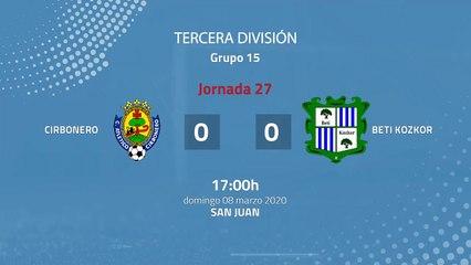 Resumen partido entre Cirbonero y Beti Kozkor Jornada 27 Tercera División