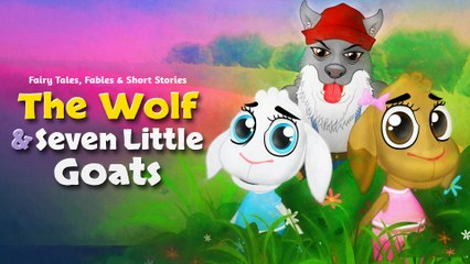 The Wolf and The Seven Little Goats - Tales For Kids