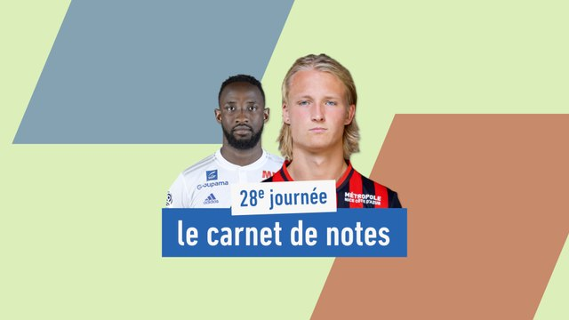 Le carnet de notes de la 28e journée - Foot - L1