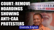 Allahabad High Court orders UP Govt to remove hoardings showing anti-CAA protesters | Oneindia News