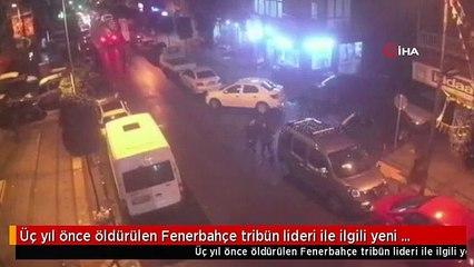 Üç yıl önce öldürülen Fenerbahçe tribün lideri ile ilgili yeni gelişme