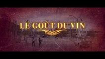 LE GOUT DU VIN (2020) Bande Annonce VF - HD