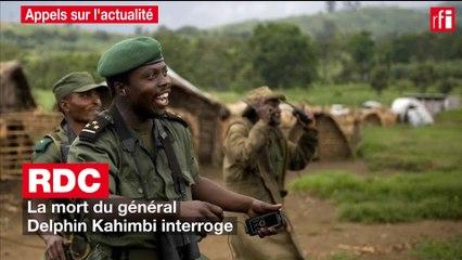 RDC : la mort du général Delphin Kahimbi interroge