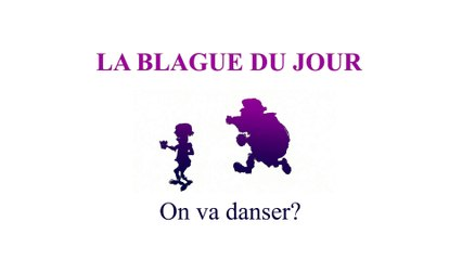 On va danser? - La blague du jour