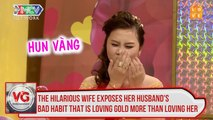 The hilarious wife exposes her husband's bad habit that is loving gold more than loving her